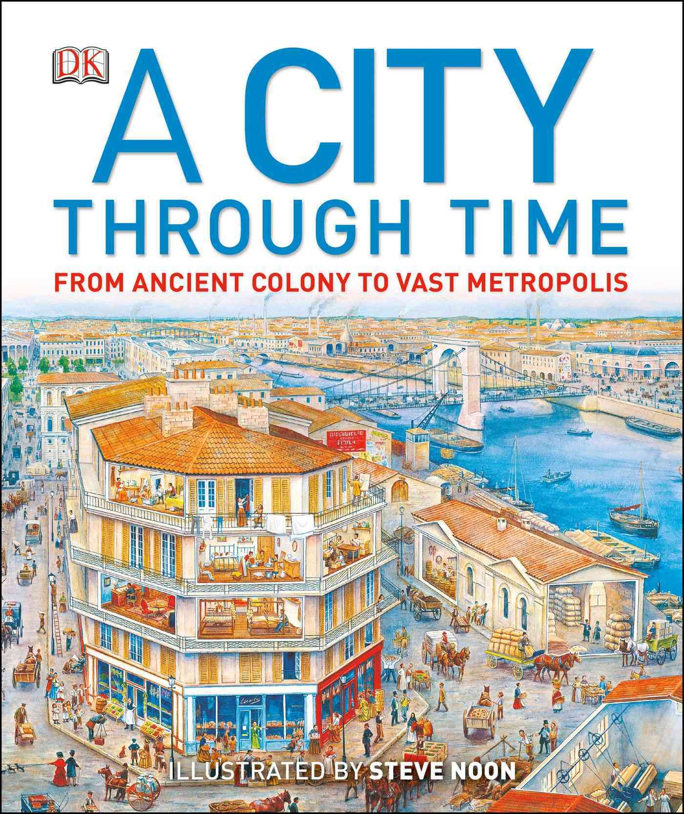 A City Through Time By Noon, Steve (ILT)/ Steele, Philip
