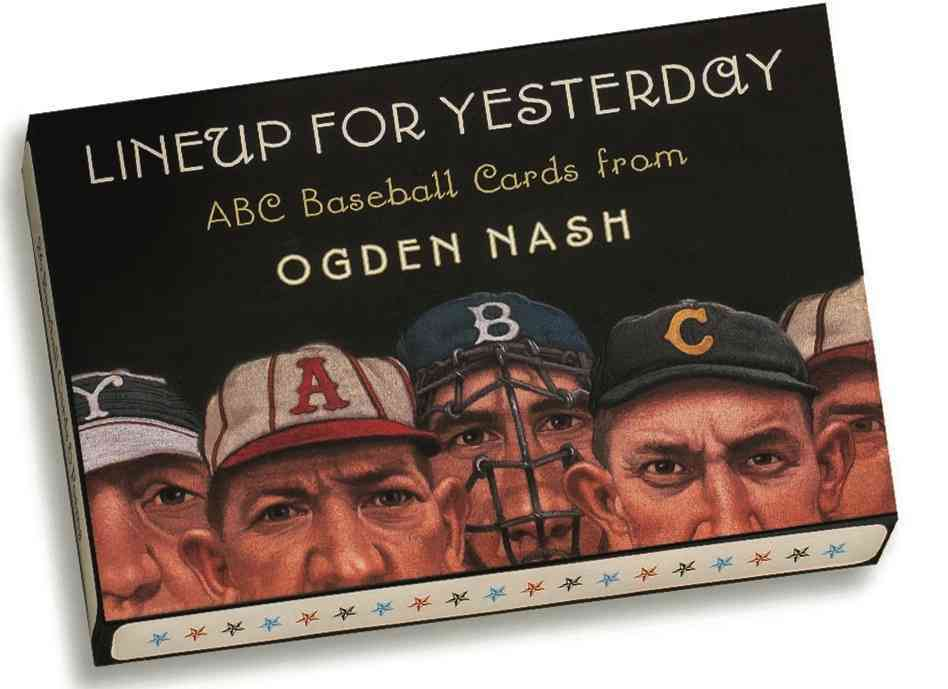 Lineup for Yesterday ABC Baseball Cards By Nash, Ogden/ Payne, C. F. (ILT)